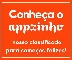 Conheça o Appzinho, nosso classificado, para começos felizes!